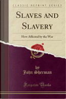 Slaves and Slavery by John Sherman