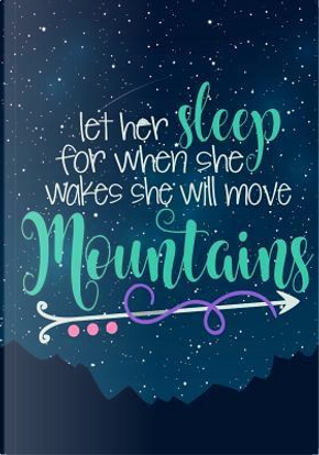 Let Her Sleep by Notebooks for Girls