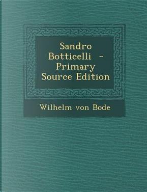 Sandro Botticelli by Wilhelm von Bode