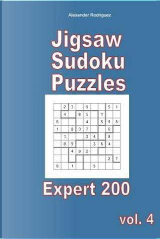 Jigsaw Sudoku Puzzles - Expert 200 by Alexander Rodriguez