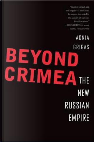 Beyond Crimea by Agnia Grigas