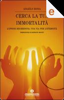 Cerca la tua immortalità by Angelo Bona