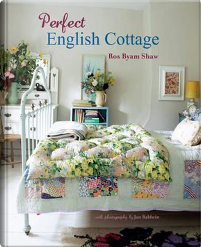 Perfect English Cottage by Ros Byam Shaw