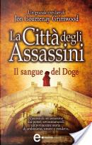 La città degli Assassini. Il sangue del Doge by Jon Courtenay Grimwood