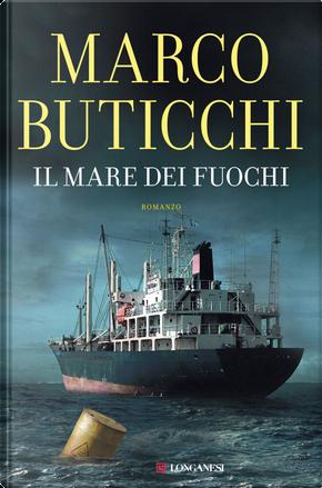 Il mare dei fuochi by Marco Buticchi