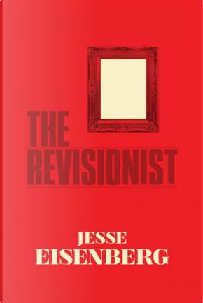 The Revisionist by Jesse Eisenberg