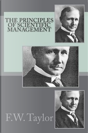 The Principles of Scientific Management by F.W. Taylor