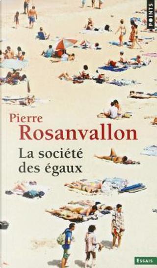 La société des égaux by Pierre Rosanvallon