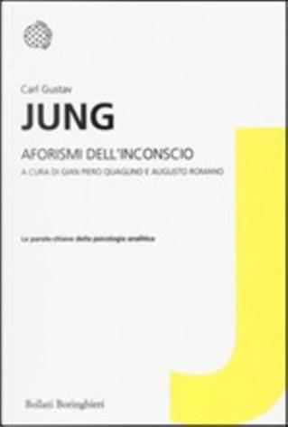 Aforismi dell'inconscio by Carl Gustav Jung