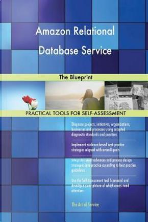 Amazon Relational Database Service by Gerardus Blokdyk