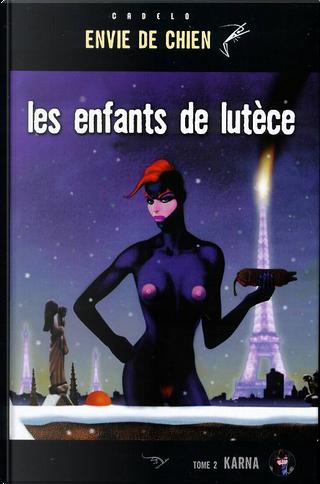 Les enfants de Lutèce, Tome 2 by Bettina Sand, Silvio Cadelo
