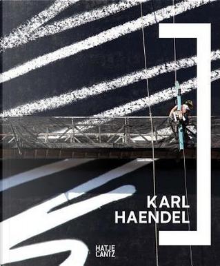 Karl Haendel by Christian Rattemeyer