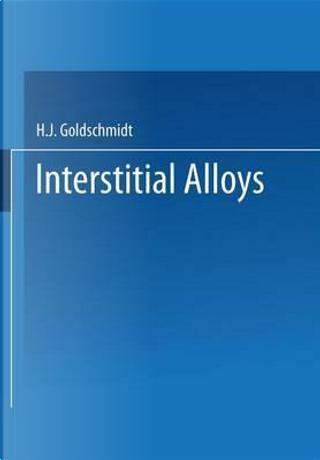 Interstitial Alloys by H. J. Goldschmidt