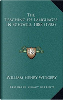 The Teaching of Languages in Schools, 1888 (1903) by William Henry Widgery