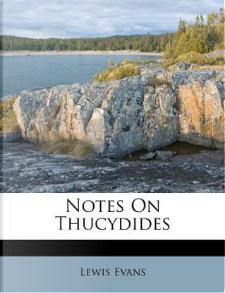 Notes on Thucydides by Lewis Evans