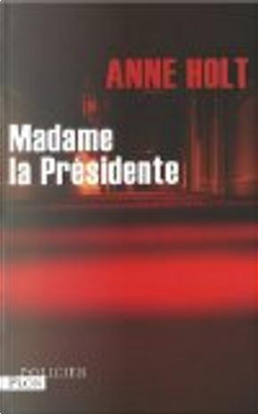 Madame la Présidente by Anne Holt