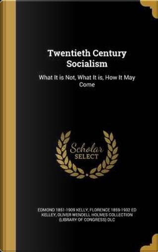 20TH CENTURY SOCIALISM by Edmond 1851-1909 Kelly