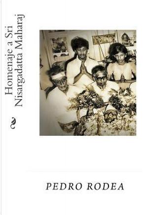 Homenaje a Sri Nisargadatta Maharaj by Pedro Rodea