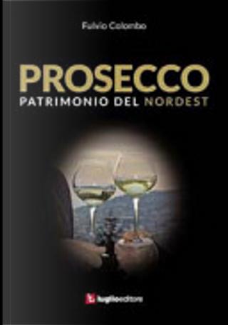 Prosecco by Fulvio Colombo
