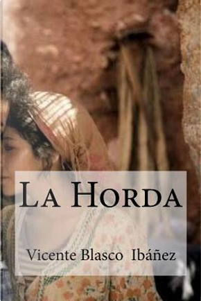 La Horda by Vicente Blasco Ibanez