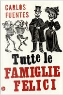 Tutte le famiglie felici by Carlos Fuentes