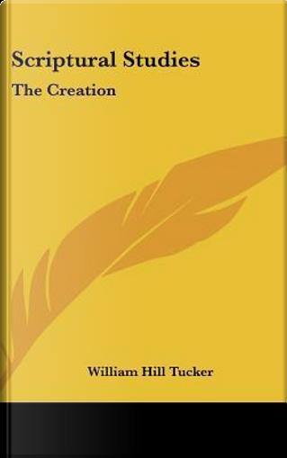 Scriptural Studies by William Hill Tucker