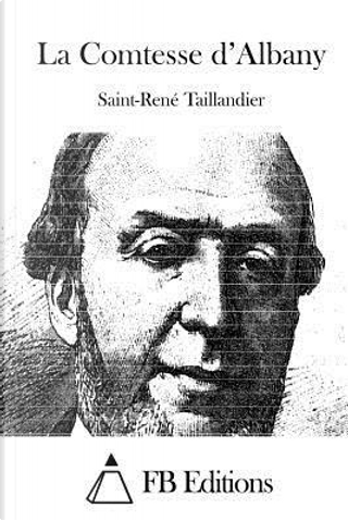 La Comtesse D'albany by Saint-René Taillandier