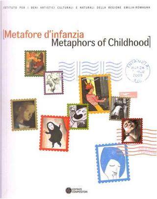 Metafore d'infanzia by Giovanna Zoboli, Giulia Mirandola, Ilaria Tontardini, Manuela Trinci, Sophie van der Linden