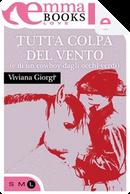 Tutta colpa del vento (e di un cowboy dagli occhi verdi) by Viviana Giorgi