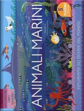 Animali marini. Ediz. a colori by Anne Rooney