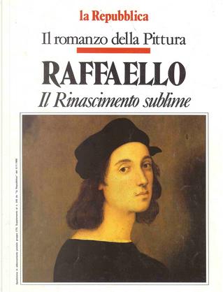 Raffaello: Il Rinascimento sublime