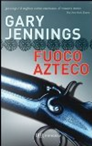 Fuoco azteco by Gary Jennings