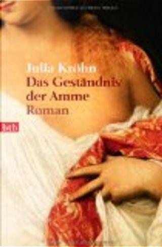 Das Geständnis der Amme by Julia Kröhn