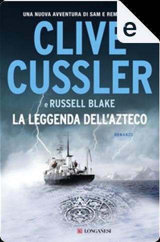 La leggenda dell'azteco by Clive Cussler, Russell Blake