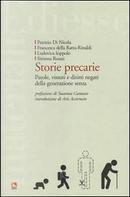 Storie precarie by Francesca Della Ratta-Rinaldi, Ludovica Ioppolo, Patrizio Di Nicola, Simona Rosati