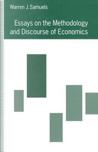 Essays on the Methodology and Discourse of Economics by Warren J. Samuels