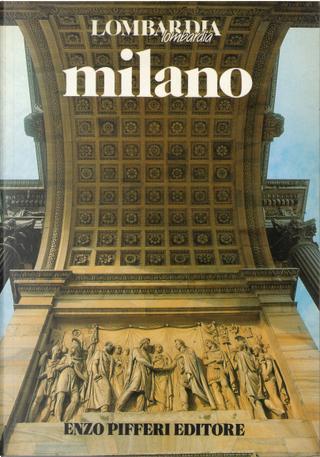 Milano by Enzo Pifferi, Laura Tettamanzi