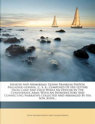 Memoir and Memorials by Elisha Franklin Paxton