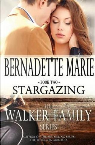 Stargazing by Bernadette Marie