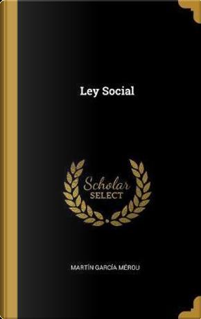 Ley Social by Martin Garcia Merou