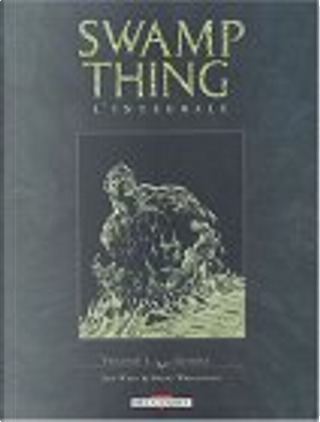 Swamp Thing Intégrale, tome 1 by Berni Wrightson, Len Wein