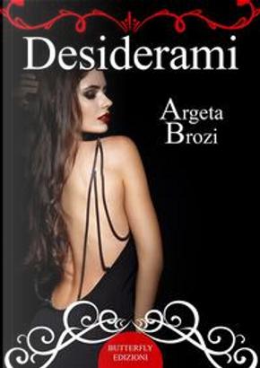 Desiderami by Argeta Brozi