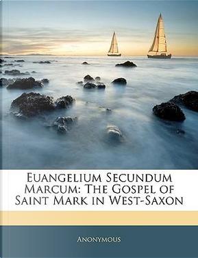 Euangelium Secundum Marcum by ANONYMOUS