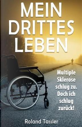 Mein Drittes Leben by Roland Tassler