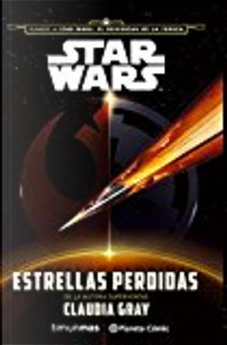 Star Wars. Estrellas perdidas by Claudia Gray
