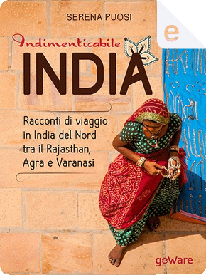 Indimenticabile India by Serena Puosi