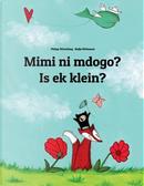 Mimi ni mdogo? Is ek klein? by Philipp Winterberg