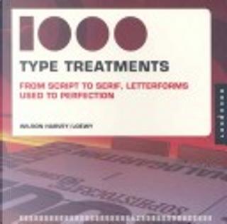 1,000 Type Treatments by Wilson Harvey