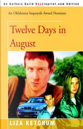 Twelve Days In August by Liza Ketchum