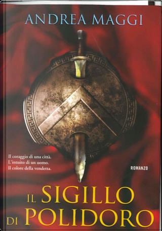 Il sigillo di Polidoro by Andrea Maggi